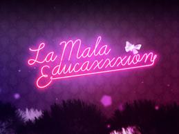 LaMalaeducaxxxion_Thumb_01